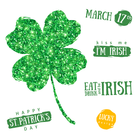 Happy St. Patricks Day Greetings Typography Elements Set. Green Shining Four Leaf Clover Isolated on White. Vector illustration. Typographic Template. Patrick Day Menu Design. Eat, Drink and be Irish