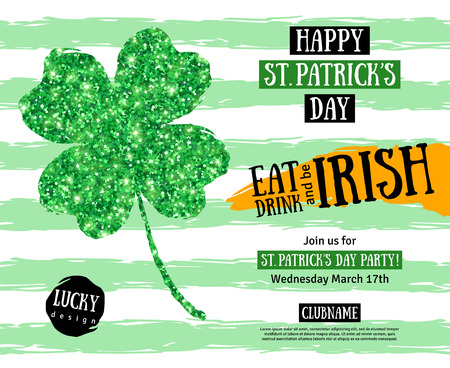 Happy St. Patrick's Day Pub Party Invitation template. Vector illustration. Irish Shining Four leaf clover. Typographic Template for Text. Patrick Day Menu Cover Design. Eat, Drink and be Irish.