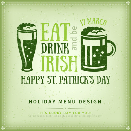 Happy St. Patricks Day Greeting Card. illustration. Beer Party Invitation, Irish Beer Typography Emblem. Typographic Template for Text. Irish Pub Menu Design. Eat, Drink and be Irish