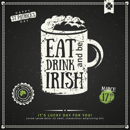 Happy St. Patricks Day Greeting Card. illustration. Beer Party Invitation, Chalkboard Irish Beer Emblem. Typographic Template for Text. Irish Pub Menu Design. Eat, Drink and be Irish