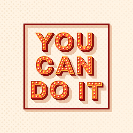 You can do it. Motivational poster design with square frame and retro font typography. Text lettering, inspirational saying about strength. Quote typographic template, vector illustration.