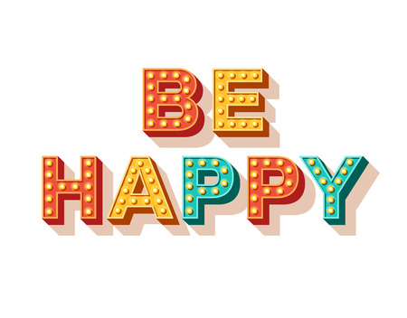 Be happy. Motivational poster design, retro font colorful typography. Text lettering, inspirational positive saying. Quote typographic template, vector illustration.  イラスト・ベクター素材