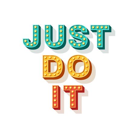 Solo hazlo. Diseño de carteles motivacionales, tipografía de fuente retro. Letras de texto, refrán inspirador sobre la fuerza. Citar plantilla tipográfica, ilustración vectorial.