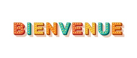 Bienvenue flat vector lettering. French expression, welcoming word, foreign hospitality. Polite saying, greeting phrase. Carnival style typography with light bulbs isolated on white background