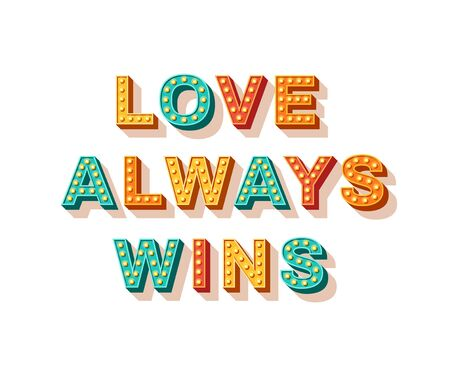 Love always wins. Motivational poster design, retro font colorful typography. Text lettering, inspirational positive saying.