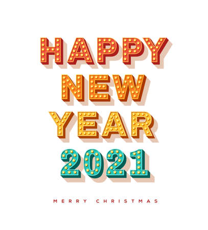 Happy New Year 2021 card or banner with colorful typography design. Vector illustration with retro light bulbs font on white background.