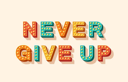 Slogan Never give up
