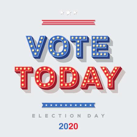 Vote Today 2020 typography design Ilustração