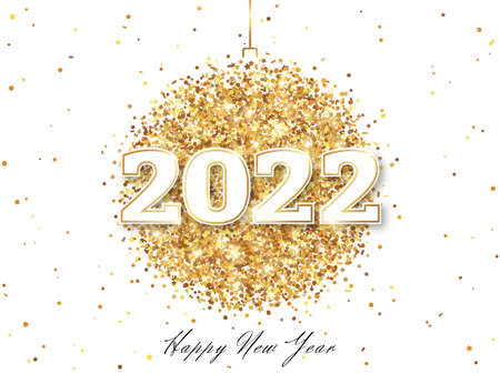 Happy New Year 2022 Greeting Card with Numbers. Christmas Ball with Texture of Golden Dust on White Background. Vector Illustration.