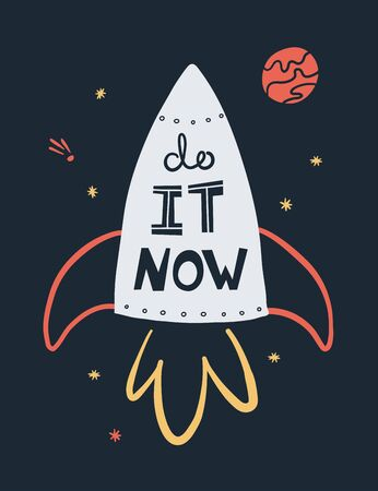 Do it now handdrawn card template. Spaceship, stars and planet composition with typography. Motivating postcard design. Rocket and space with lettering. Vector illustration