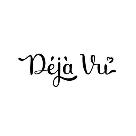 Dejavu word. Hand drawn lettering in French. Isolated illustration on white background