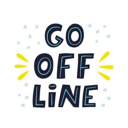 Go Offline. Hand lettered quote. Prevention of digital autism and information dependency. Hand drawn vector illustration on white background