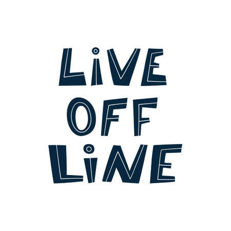 Live offline. Hand lettered quote. Digital Detox. Prevention of digital autism and information dependency. Hand drawn illustration on white background