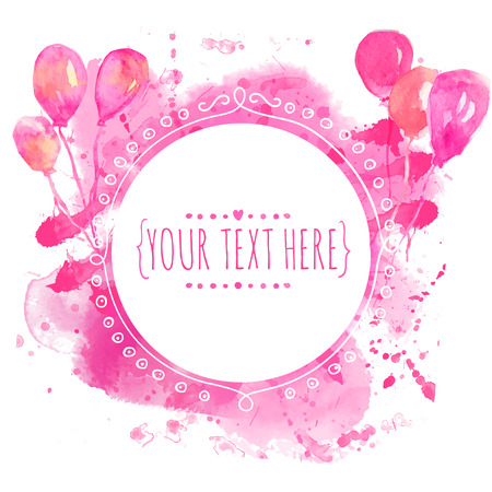 Hand drawn circle frame with colorful watercolor balloons. Pink paint splash background
