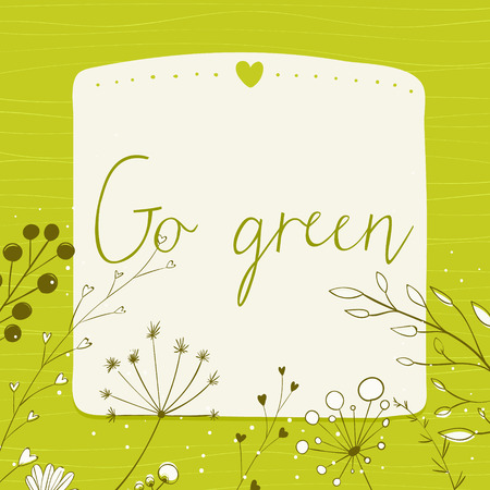 umbel: Green background with text go green and copy space. Vector frame decorated with hand drawn herbs, plants and branches. Illustration