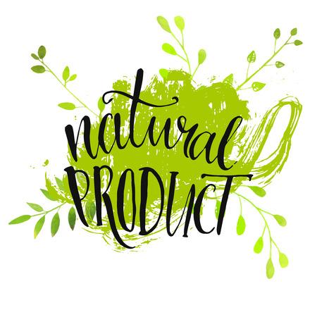 naturel: Autocollant de produit naturel - la calligraphie moderne manuscrite sur grunge vert coups de peinture. Eco conception conviviale pour les autocollants, bannières, cartes, publicité. Illustration