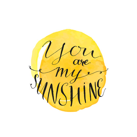 Yellow watercolor circle with modern calligraphy quote your are my sunshine.