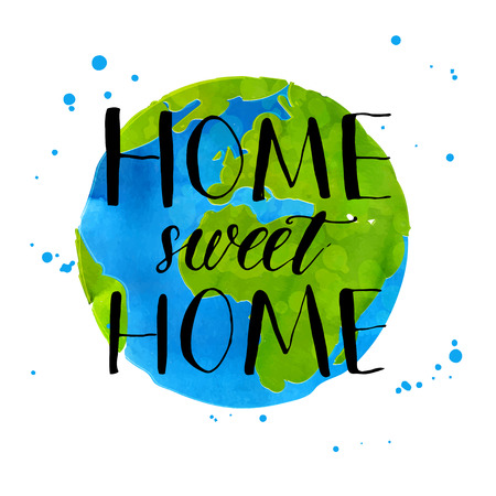 earth from space: Hand drawn globe illustration. Watercolor Earth with handwritten calligraphy phrase home sweet home.