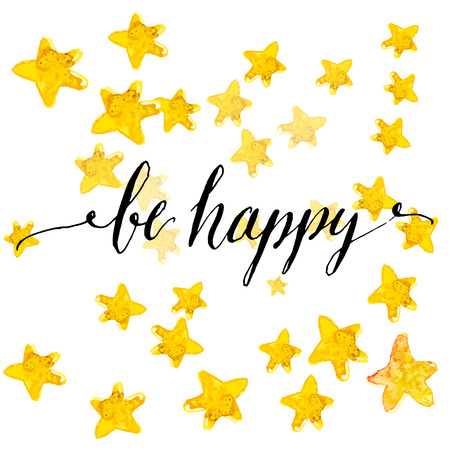 Handwritten calligraphy text be happy at yellow watercolor stars background. Vector greeting card design. Ilustração