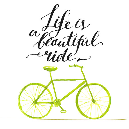 Inspirational quote - life is a beautiful ride. Handwritten modern calligraphy poster with green hand drawn bicycle.