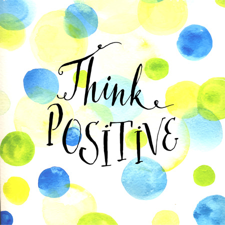 Modern calligraphy inspirational quote - think positive - at blue and green watercolor dots background