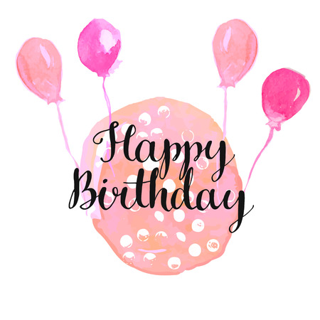 baloons: Modern calligraphy phrase - happy birthday - at pink watercolor background with baloons. Vector greeting card layout. Illustration