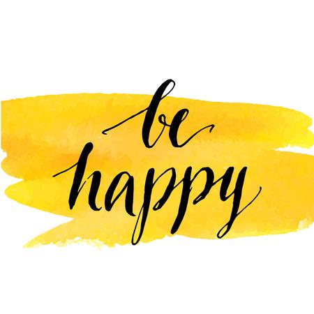 amarillo y negro: Cita insirational ser feliz. Negro de tinta de caligrafía moderna sobre pincelada amarilla. Diseño de la tarjeta del vector.