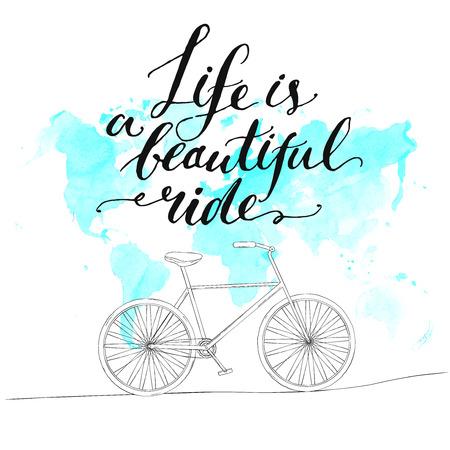 inspiración: Cita inspirada - la vida es un hermoso paseo. Manuscrito cartel de la caligrafía moderna con la acuarela azul mapa del mundo y de la bicicleta dibujado a mano.