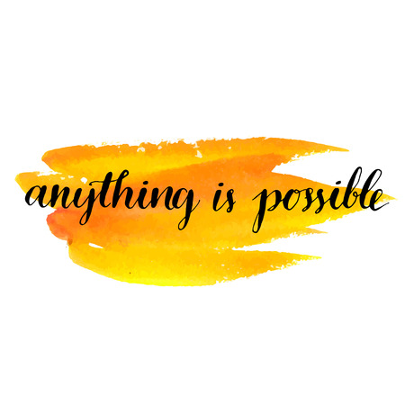 brush lettering quote anything is possible at yellow watercolor paint background