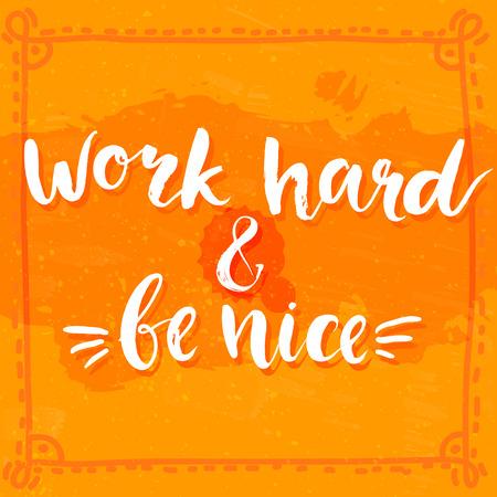 열심히 노력하고 멋지게 - 동기 부여 인용, 타이포그래피 아트로 브러쉬 텍스처. 오렌지 그런 지 배경 벡터 단계입니다. 포스터, 카드 디자인을위한 레