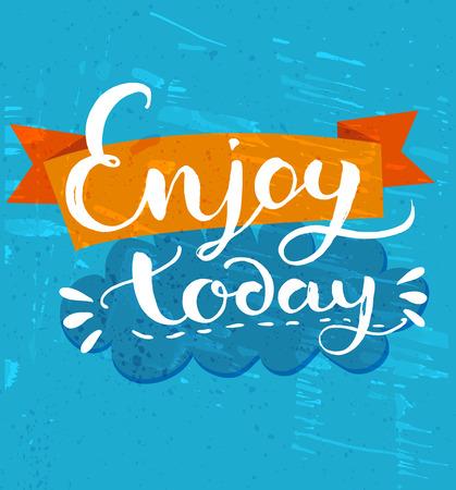 cotizacion: Disfrute hoy - cotización positiva, caligrafía manuscrita en el fondo azul del grunge y la cinta anaranjada. Vector diseño de la tipografía para las tarjetas, camiseta, carteles y contenido de los medios sociales.