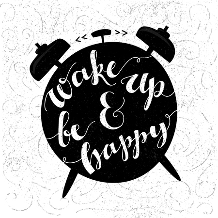 typography: Wake up and be happy. Positive inspirational quote handwritten with modern calligraphy style at black alarm clock shape. Typography vector art for cards, posters and social media content. Illustration
