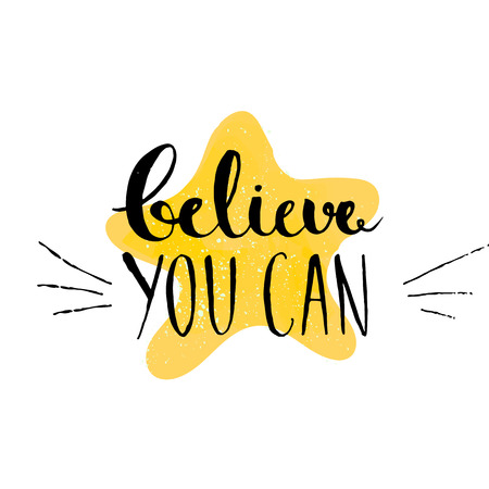 quote: Believe you can - inspirational quote, typography art. Vector phase on the yellow star. Lettering for posters, cards design, social media content.