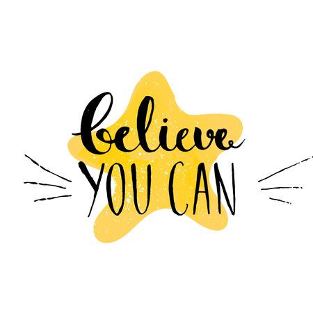 Geloof je kunt - inspirerend citaat, typografie kunst. Vector fase op de gele ster. Belettering voor posters, kaarten ontwerp, social media content.