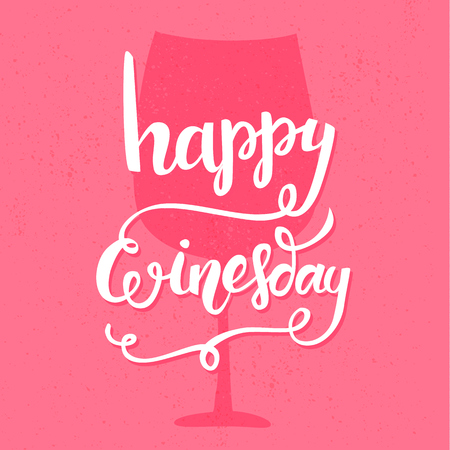 friday: Happy winesday. Inspirational quote handwritten with brush calligraphy at pink background. Vector typography design for cards, t-shirt, bar posters and social media content.