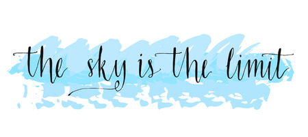 The sky is the limit. Inspirational phrase at blue paint stroke, typography for poster, t-shirt or card. Vector modern calligraphy art