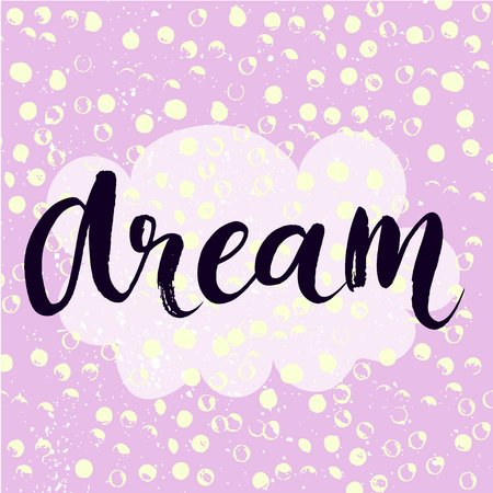 Dream - inspirational word at pastel violet background, typography for poster, t-shirt or card. Vector modern brush calligraphy art.