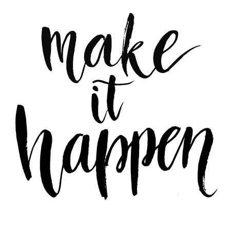 actitud positiva: Haz que pase. Cita inspiradora Negro aisladas sobre fondo blanco, tipograf�a cepillo para el cartel, la camiseta o la tarjeta. Vector caligraf�a arte.