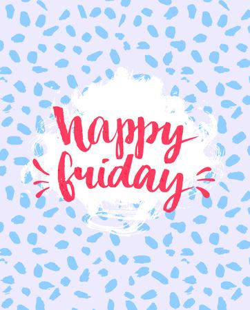 cotizacion: Diversión cita - Feliz Viernes. Escrito a mano con caligrafía del cepillo. Letras del vector para tarjetas, camiseta, carteles y contenido de los medios sociales. Pastel colores rosados ??y azules con marcas de textura.