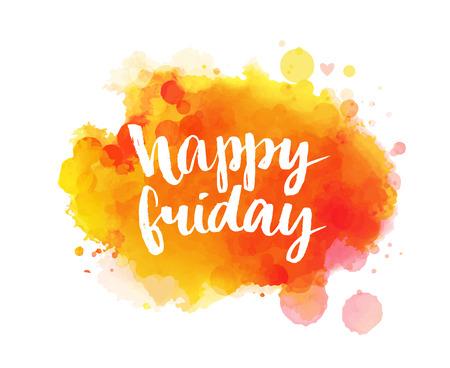 즐거운 금요일. 영감 따옴표, 예술적인 달필 디자인. 문자로 다채로운 페인트 오 점. 포스터, 카드 및 소셜 미디어 콘텐츠를위한 타이포 그라피 아트. 스톡 콘텐츠 - 45725378