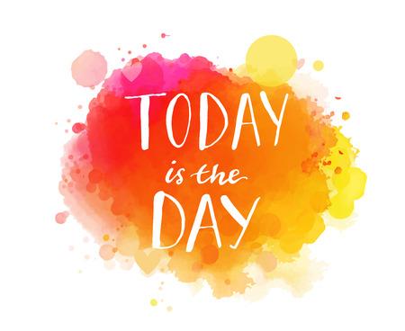 Vandaag is de dag. Inspirational citaat, artistieke vector kalligrafie ontwerp. Kleurrijke verf vlek met belettering. Typografie kunst voor muur decor, kaarten en sociale media-inhoud. Stock Illustratie