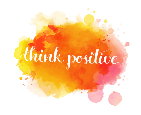 inspiration: Think positive. Inspirational quote, artistic vector calligraphy design. Colorful paint blot with lettering. Typography art for wall decor, cards and social media content.