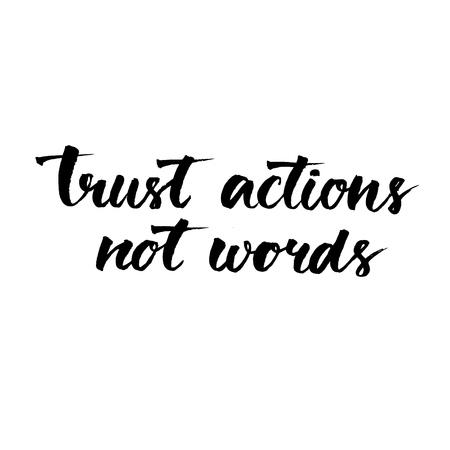 cotizacion: Acciones en fideicomiso, no palabras. Cita de motivación negro aislado en fondo blanco, tipografía cepillo para el cartel, la camiseta o la tarjeta. Vector caligrafía arte moderno. Frase de la relación y la amistad.