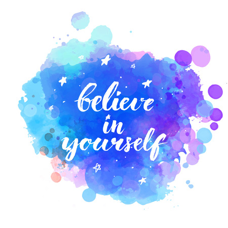 Believe in yourself. Inspirational quote with modern brush calligraphy at artistic night sky background with hand drawn stars. Vector lettering for cards and wall posters.