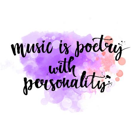 La musica è una poesia di personalità - citazione ispiratrice di musica. Poster da parete Lettering per la scuola di musica o biglietto di auguri per il musicista. Calligrafia vettore frase di texture colorate viola. Archivio Fotografico - 45725414