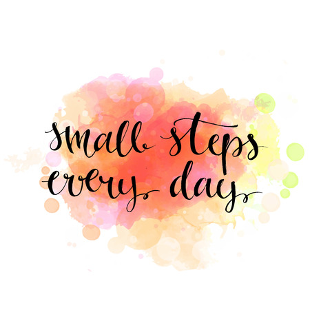 every day: Small steps every day. Black motivation quote on artistic background, brush typography for poster, t-shirt or card. Vector modern calligraphy art.