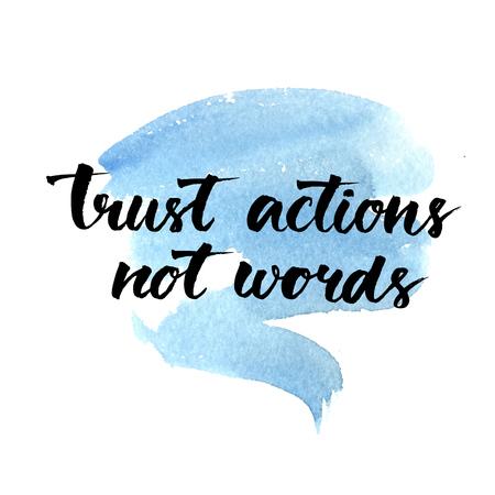 言葉ではなくアクションを信頼します。青い水彩ストローク背景、ポスター、t シャツやカード用ブラシの体裁に黒の動機付けの引用。ベクトル書道
