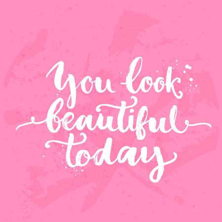 beautiful: You look beautiful today. Inspirational quote, white brush calligraphy handwritten on pink background. Vector lettering for card and poster design, social media content and fashion.