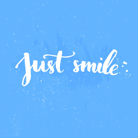 smiles: Just smile - inspirational quote handwritten on blue background. Vector lettering for cards, prints and social media content, fashion design. Positive quote.