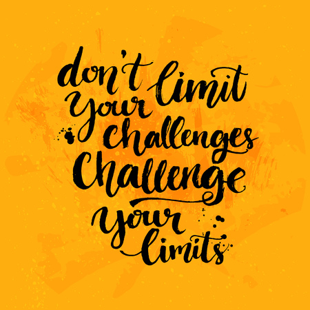 Dont limit your challenges, challenge your limits. Inspirational quote at yellow background with messy ink texture, brush typography for poster, t-shirt or card. Vector calligraphy art.